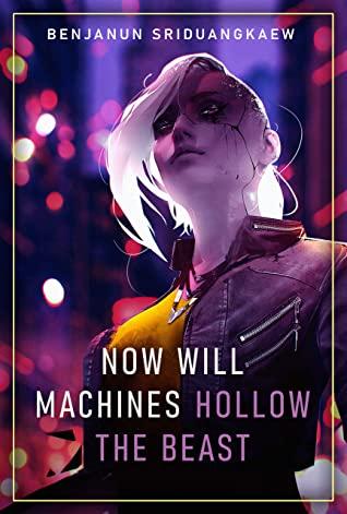 [PDF] [EPUB] Now Will Machines Hollow the Beast (Machine Mandate Book 2) Download by Benjanun Sriduangkaew