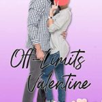 [PDF] [EPUB] Off-Limits Valentine (The Holiday Series, #2) Download