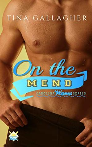 [PDF] [EPUB] On the Mend (Carolina Waves, #1) Download by Tina Gallagher