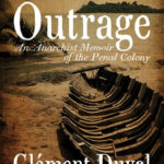 [PDF] [EPUB] Outrage: An Anarchist Memoir of the Penal Colony Download