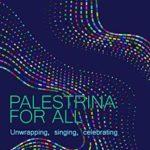 [PDF] [EPUB] PALESTRINA FOR ALL: Unwrapping, Singing, Celebrating Download