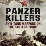 [PDF] [EPUB] Panzer killers: Anti-tank Warfare on the Eastern Front Download