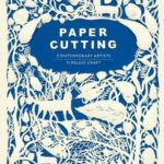 [PDF] [EPUB] Paper Cutting: Contemporary Artists, Timeless Craft Download