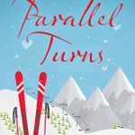 [PDF] [EPUB] Parallel Turns: A dazzling, feel-good romantic comedy Download