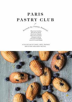 [PDF] [EPUB] Paris Pastry Club: A Collection of Delicious Recipes from a French Girl Turned Pastry Chef Download by Fanny Zanotti