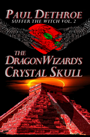[PDF] [EPUB] Paul DeThroe's The Dragon-Wizard's Crystal Skull, Suffer the Witch Vol. 2 Download by Paul DeThroe