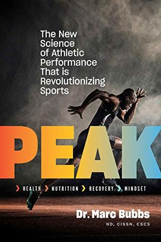 [PDF] [EPUB] Peak: The New Science of Athletic Performance That is Revolutionizing Sports Download by Marc Bubbs