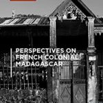 [PDF] [EPUB] Perspectives on French Colonial Madagascar (Palgrave Series in Indian Ocean World Studies) Download