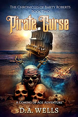 [PDF] [EPUB] Pirate Curse: The Chronicles of Barty Roberts (Book Two) Download by D.A. Wells