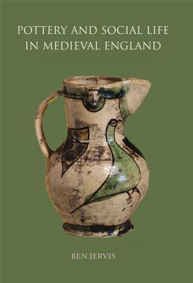 [PDF] [EPUB] Pottery and Social Life in Medieval England Download by Ben Jervis