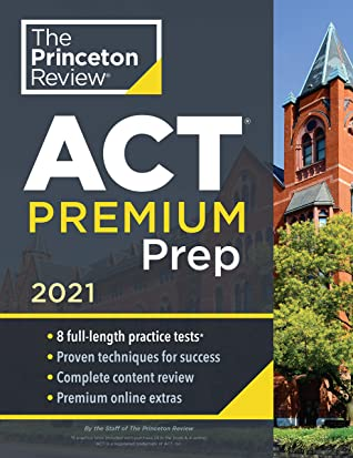 [PDF] [EPUB] Princeton Review ACT Premium Prep, 2021: 8 Practice Tests + Content Review + Strategies (College Test Preparation) Download by The Princeton Review