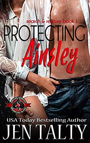 [PDF] [EPUB] Protecting Ainsley (Special Forces: Operation Alpha   Search and Rescue Book 1) Download by Jen Talty