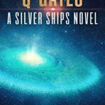 [PDF] [EPUB] Q-Gates (Silver Ships #18) Download