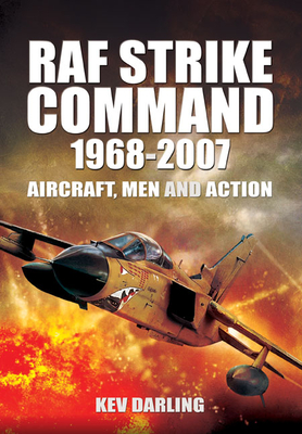 [PDF] [EPUB] RAF Strike Command, 1968-2007: Aircraft, Men and Action Download by Kev Darling