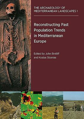 [PDF] [EPUB] Reconstructing Past Population Trends in Mediterranean Europe (3000 BC - Ad 1800) Download by John Bintliff