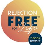 [PDF] [EPUB] Rejection Free for Life: 2-1 Bundle (Rejection Reset and Rejection Free) Download