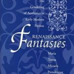 [PDF] [EPUB] Renaissance Fantasies: The Gendering of Aesthetics in Early Modern Fiction Download
