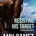 [PDF] [EPUB] Resisting his Target: A HERO Force Novel (Shattered SEALs Book 2) Download