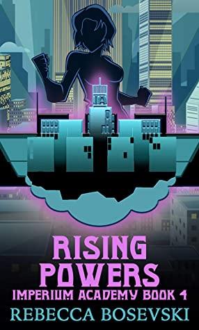 [PDF] [EPUB] Rising Powers (Imperium Academy Book 4) Download by Rebecca Bosevski