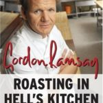 [PDF] [EPUB] Roasting in Hell's Kitchen: Temper Tantrums, F Words, and the Pursuit of Perfection Download