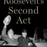 [PDF] [EPUB] Roosevelt's Second Act: The Election of 1940 and the Politics of War Download