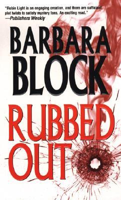 [PDF] [EPUB] Rubbed Out (Robin Light, #8) Download by Barbara Block