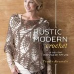 [PDF] [EPUB] Rustic Modern Crochet: 18 Designs Inspired by Nature Download