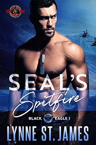 [PDF] [EPUB] SEAL's Spitfire (Special Forces: Operation Alpha   Black Eagle Book 1) Download by Lynne St. James