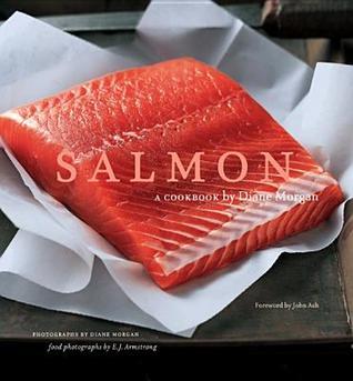 [PDF] [EPUB] Salmon: A Cookbook Download by Diane Morgan
