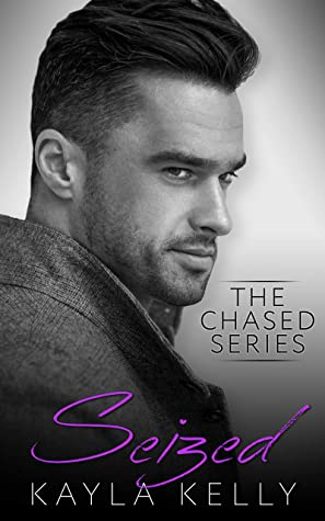 [PDF] [EPUB] Seized (The Chased Series Book 3) Download by Kayla Kelly