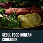 [PDF] [EPUB] Seoul Food Korean Cookbook: 100+ recipes Korean Dishes to Cook at Home for Beginners Download