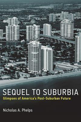 [PDF] [EPUB] Sequel to Suburbia: Glimpses of America's Post-Suburban Future Download by Nicholas Phelps