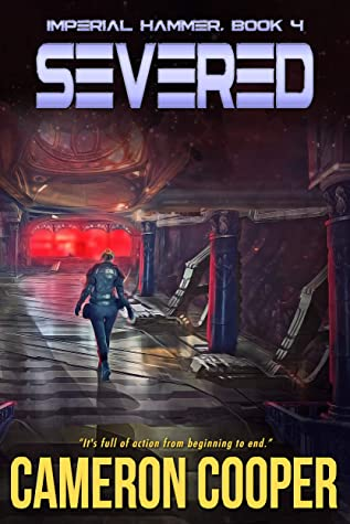 [PDF] [EPUB] Severed (Imperial Hammer Book 4) Download by Cameron Cooper