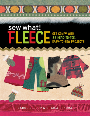 [PDF] [EPUB] Sew What! Fleece: Get Comfy with 35 Heat-to-Toe, Easy-to-Sew Projects! Download by Carol Jessop