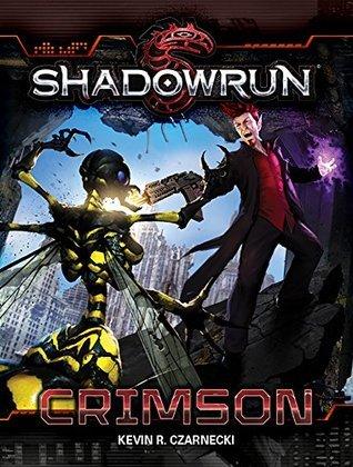 [PDF] [EPUB] Shadowrun: Crimson Download by Kevin R. Czarnecki