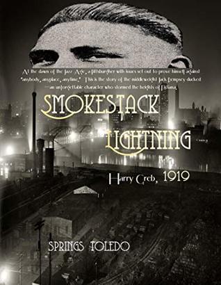 [PDF] [EPUB] Smokestack Lightning: Harry Greb, 1919 Download by Springs Toledo