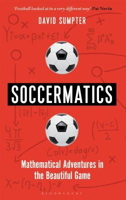 [PDF] [EPUB] Soccermatics: Mathematical Adventures in the Beautiful Game Download by David Sumpter
