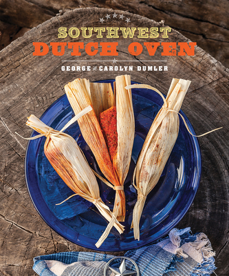 [PDF] [EPUB] Southwest Dutch Oven Download by George Dumler