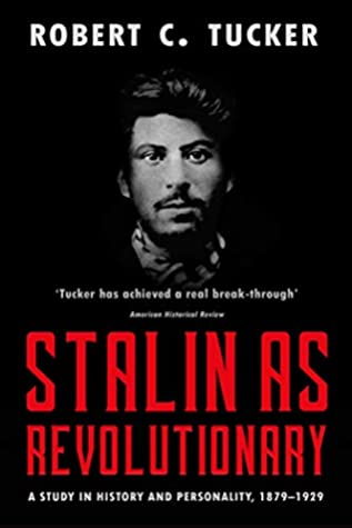 [PDF] [EPUB] Stalin as Revolutionary: A Study in History and Personality, 1879-1929 Download by Robert C. Tucker