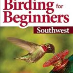 [PDF] [EPUB] Stan Tekiela's Birding for Beginners: Southwest: Your Guide to Feeders, Food, and the Most Common Backyard Birds (Bird-Watching Basics) Download