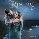 [PDF] [EPUB] Star Rising (Coastal Hearts #4) Download