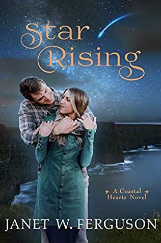 [PDF] [EPUB] Star Rising (Coastal Hearts #4) Download by Janet W. Ferguson