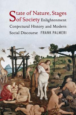 [PDF] [EPUB] State of Nature, Stages of Society: Enlightenment Conjectural History and Modern Social Discourse Download by Frank Palmeri