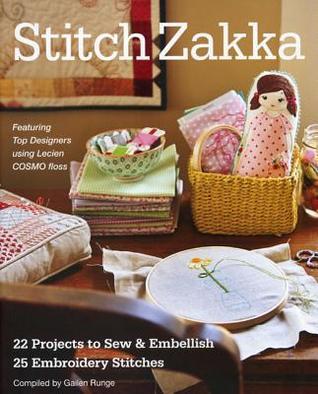 [PDF] [EPUB] Stitch Zakka: 22 Projects to Sew and Embellish 25 Embroidery Stitches Download by Gailen Runge