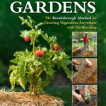 [PDF] [EPUB] Straw Bale Gardens: The Breakthrough Method for Growing Vegetables Anywhere, Earlier and with No Weeding Download