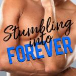 [PDF] [EPUB] Stumbling Into Forever (Stumbling Through Life, #2) Download