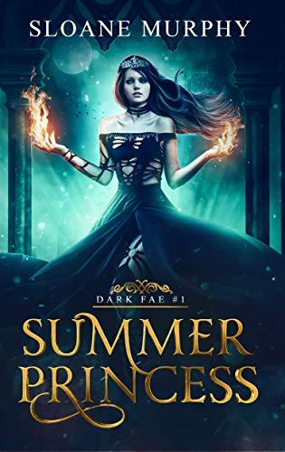 [PDF] [EPUB] Summer Princess (Dark Fae Duet, #1) Download by Sloane Murphy