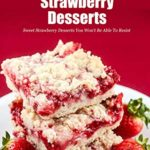 [PDF] [EPUB] Sweet Strawberry Desserts: Sweet Strawberry Desserts You Won't Be Able To Resist: Homemade Strawberry Dessert Recipes Book Download