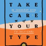[PDF] [EPUB] Take Care of Your Type: An Enneagram Guide to Self-Care Download