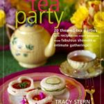 [PDF] [EPUB] Tea Party: 20 Themed Tea Parties with Recipes for Every Occasion, from Fabulous Showers to Intimate Gatherings Download